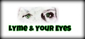 Lyme and Your Eyes