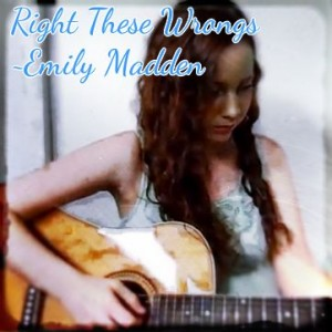 Emily Madden Music, Right These Wrongs