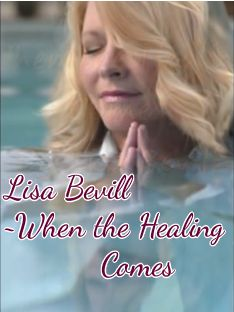 Lisa Bevill~ When the Healing Comes