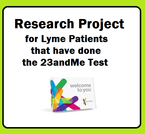 Research Project for Lyme Patients that have done the 23 and Me Test
