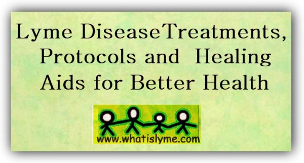 Lyme Disease Protocols, and Healing Aids