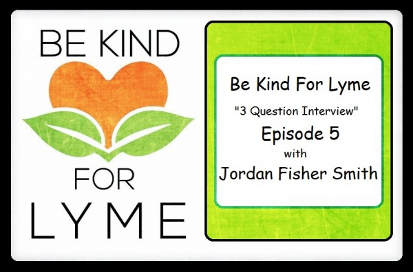Be Kind For Lyme Interview - Episode 5 w/ Jordan Fisher Smith