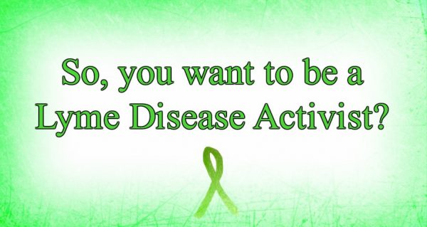 How to be a Lyme Disease Activist